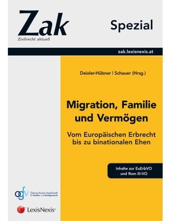 Deixler-Hübner/Schauer (Hrsg), Migration, Familie und Vermögen - Vom Europäischen Erbrecht bis zu binationalen Ehen (2014)