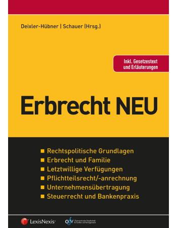 Deixler-Hübner/Schauer (Hrsg), Erbrecht NEU (2015)
