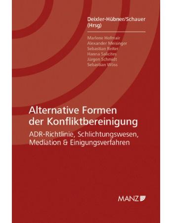 Deixler-Hübner/Schauer (Hrsg), Alternative Formen der Konfliktbereinigung (2016)