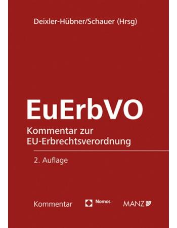 Deixler-Hübner/Schauer (Hrsg), Kommentar zur EuErbVO (2020)